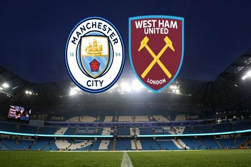 Nhận định Man City vs West Ham